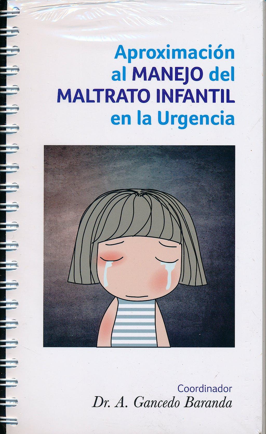 Portada del libro 9788416270132 Aproximación al Manejo del Maltrato Infantil en la Urgencia