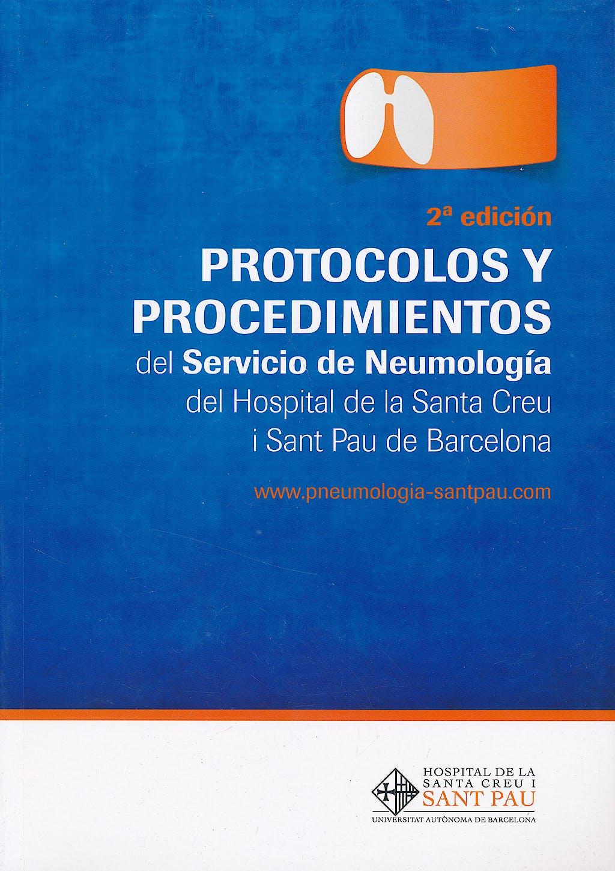 Portada del libro 9788416270477 Protocolos y Procedimientos del Servicio de Neumología del Hospital de la Santa Creu i Sant Pau de Barcelona