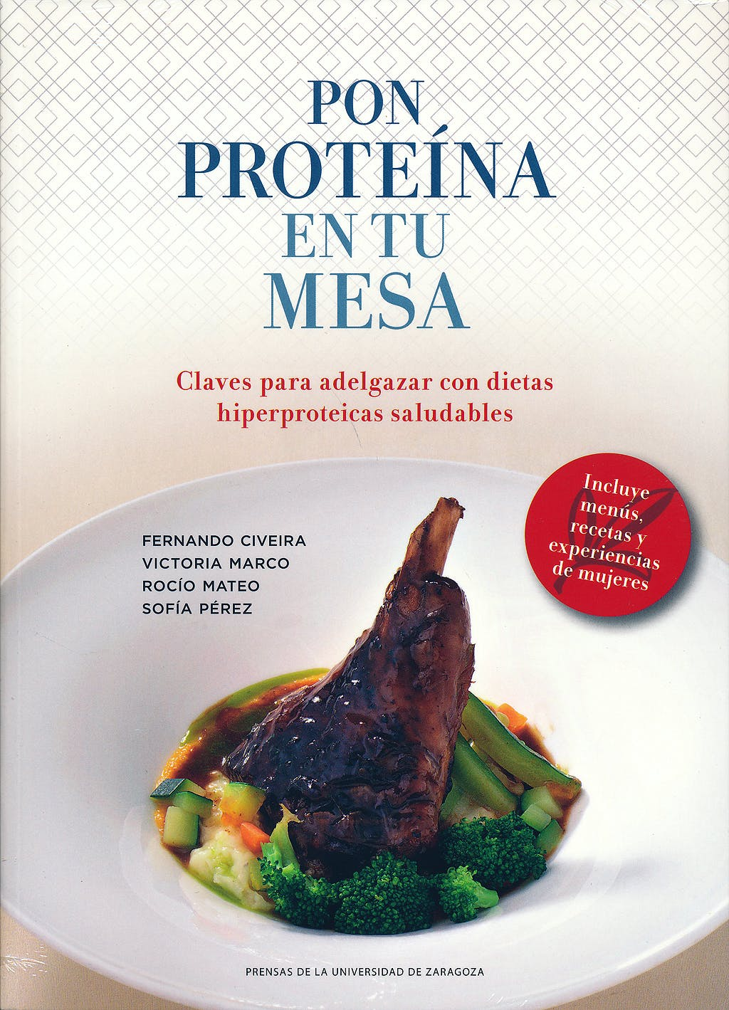 Portada del libro 9788416272822 Pon Proteina en Tu Mesa. Claves para Adelgazar con Dietas Hiperproteicas Saludables