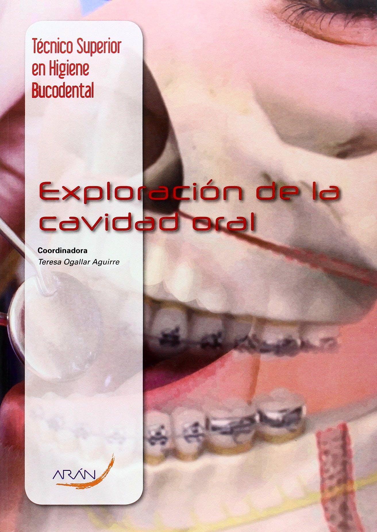 Portada del libro 9788416293117 Exploración de la Cavidad Oral (Técnico Superior en Higiene Bucodental)