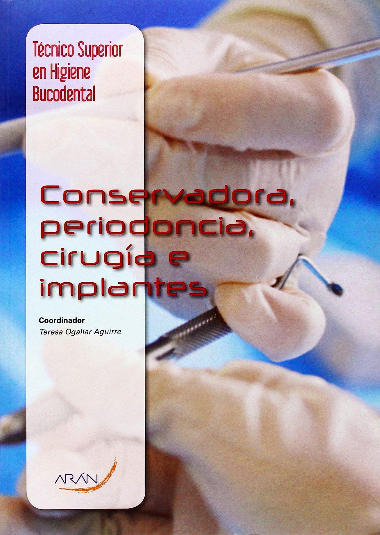 Portada del libro 9788416293131 Conservadora, Periodoncia, Cirugia e Implantes (Tecnico Superior en Higiene Bucodental)