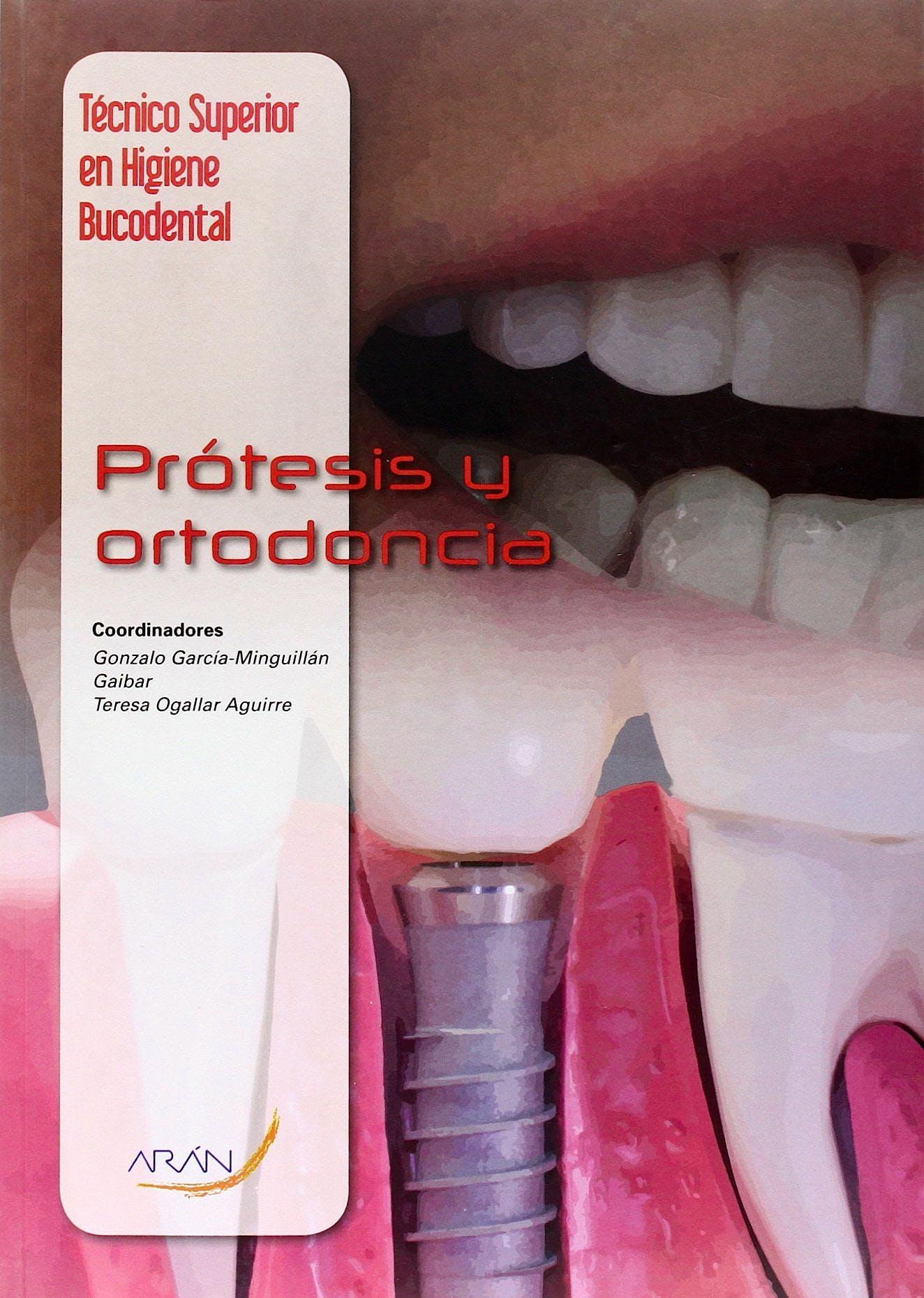 Portada del libro 9788416293148 Prótesis y Ortodoncia (Técnico Superior en Higiene Bucodental)