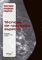 Portada del libro 9788416293162 Tecnicas de Radiologia Especial (Tecnico Superior en Imagen para el Diagnostico Modulo 6)