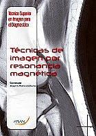Portada del libro 9788416293186 Tecnicas en Imagen por Resonancia Magnetica (Tecnico Superior en Imagen para el Diagnostico Modulo 8)
