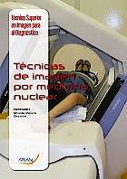 Portada del libro 9788416293193 Tecnicas de Imagen por Medicina Nuclear (Tecnico Superior en Imagen para el Diagnostico y Medicina Nuclear)