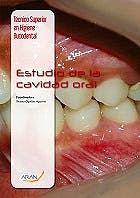 Portada del libro 9788416293407 Estudio de la Cavidad Oral (I) (Técnico Superior en Higiene Bucodental)