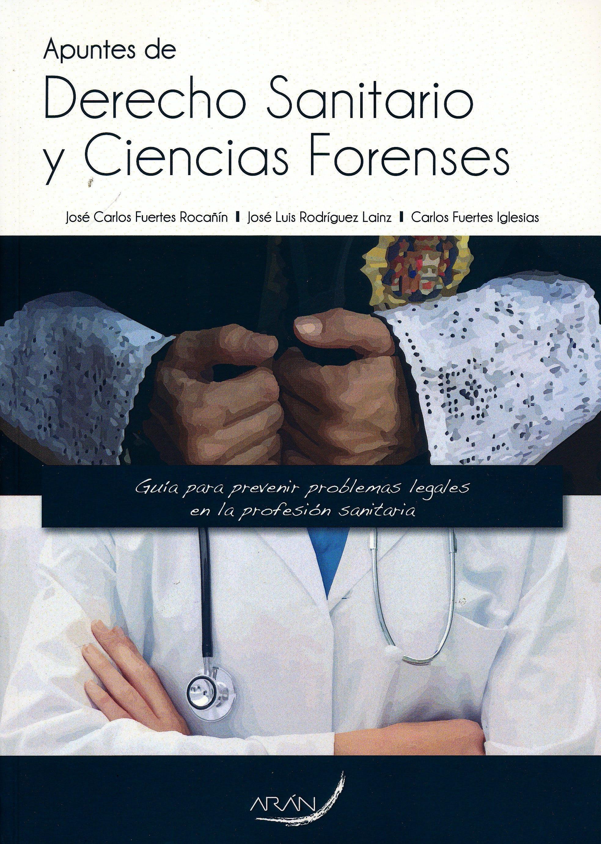 Portada del libro 9788416293520 Apuntes de Derecho Sanitario y Ciencias Forenses. Guía para Prevenir Problemas Legales en la Profesión Sanitaria