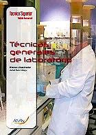 Portada del libro 9788416293957 Técnicas Generales de Laboratorio (Técnico Superior Laboratorio de Diagnóstico Clínico y Biomédico)