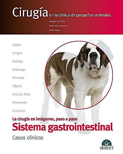 Portada del libro 9788416315321 El Aparato Digestivo. La Cirugía en Imágenes, Paso a Paso (Cirugía en la Clínica de Pequeños Animales)