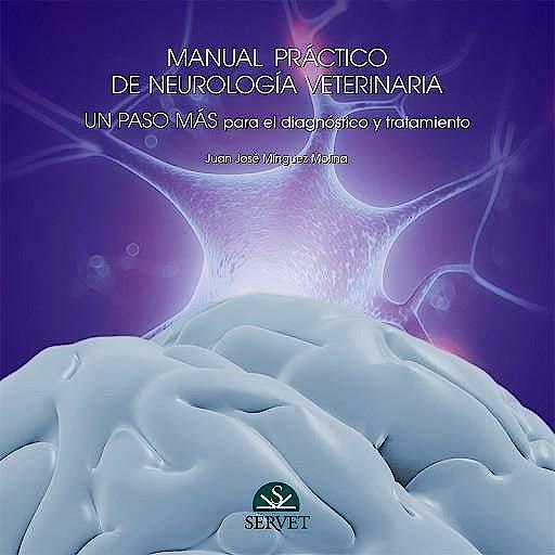 Portada del libro 9788416315734 Manual Practico de Neurologia Veterinaria, Vol. 2. un Paso mas para el Diagnostico y Tratamiento