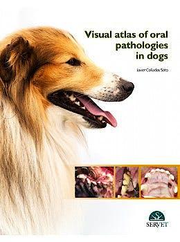Portada del libro 9788416315772 Visual Atlas of Oral Pathologies in Dogs