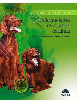 Portada del libro 9788416315901 Enfermedades Infecciosas Caninas. Manual Práctico