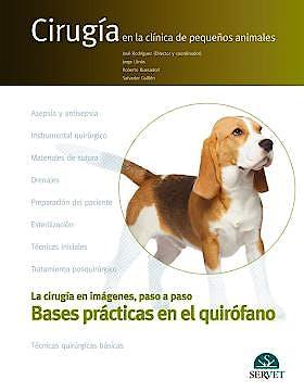 Portada del libro 9788416315994 Bases Practicas en el Quirofano. Cirugia en la Clinica de Pequeños Animales