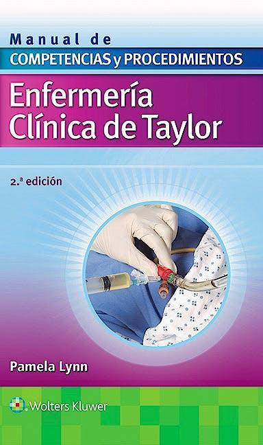 Portada del libro 9788416353736 Enfermería Clínica de Taylor. Manual de Competencias y Procedimientos