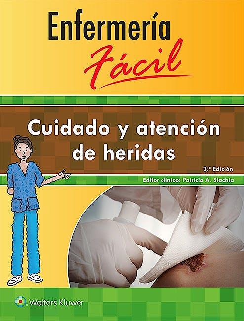 Portada del libro 9788416353866 Cuidado y Atención de Heridas (Enfermería Fácil)