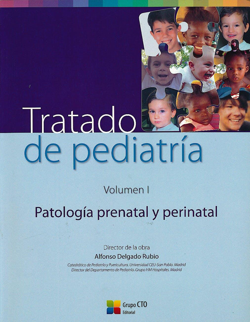 Portada del libro 9788416403479 Tratado de Pediatría, Vol. 1: Patología Prenatal y Perinatal
