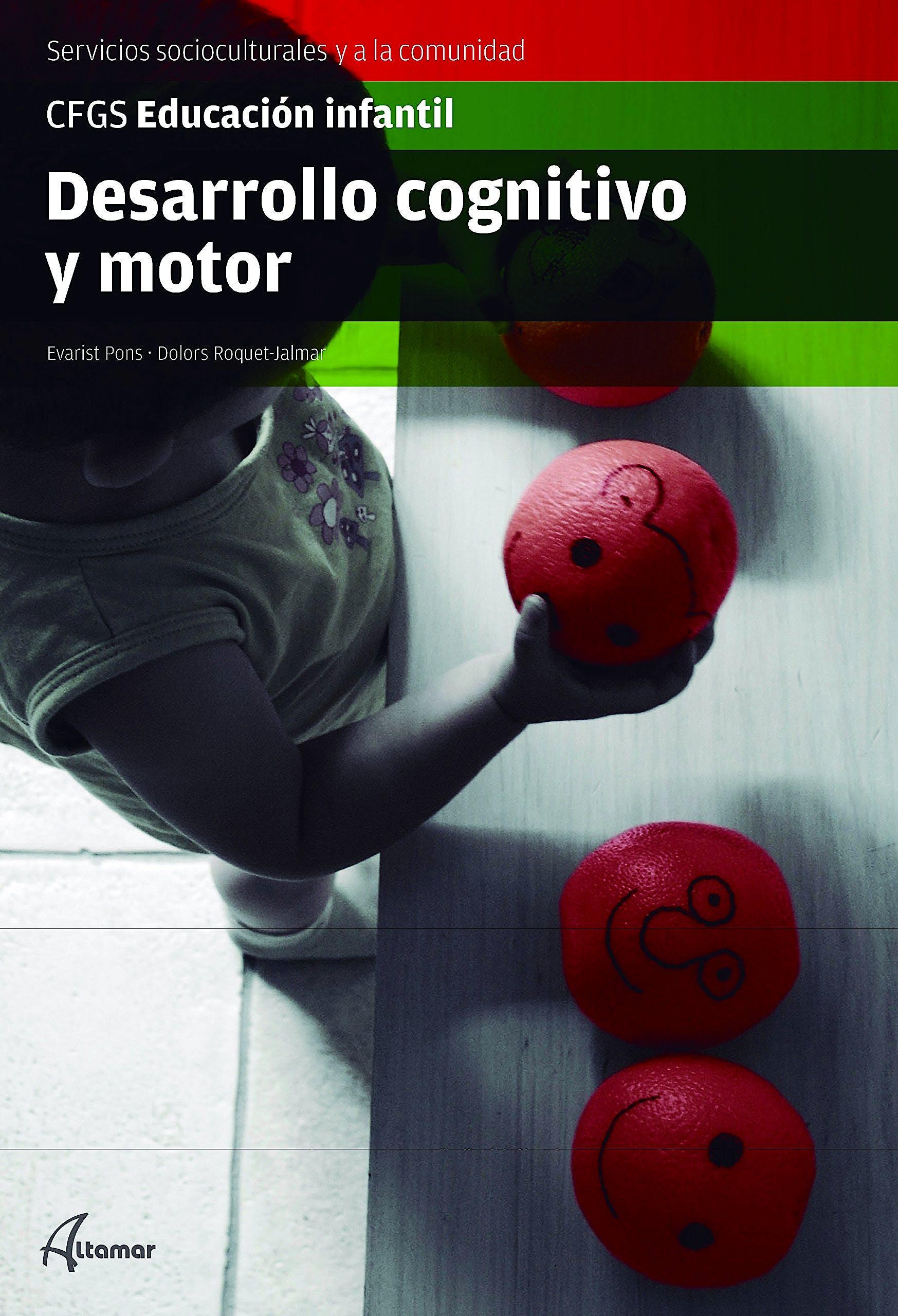Portada del libro 9788416415656 Desarrollo Cognitivo y Motor (CFGS Educación Infantil)