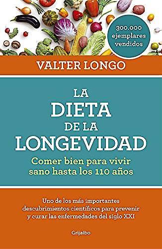 Portada del libro 9788416449552 La Dieta de la Longevidad. Comer bien para Vivir Sano hasta los 110 Años