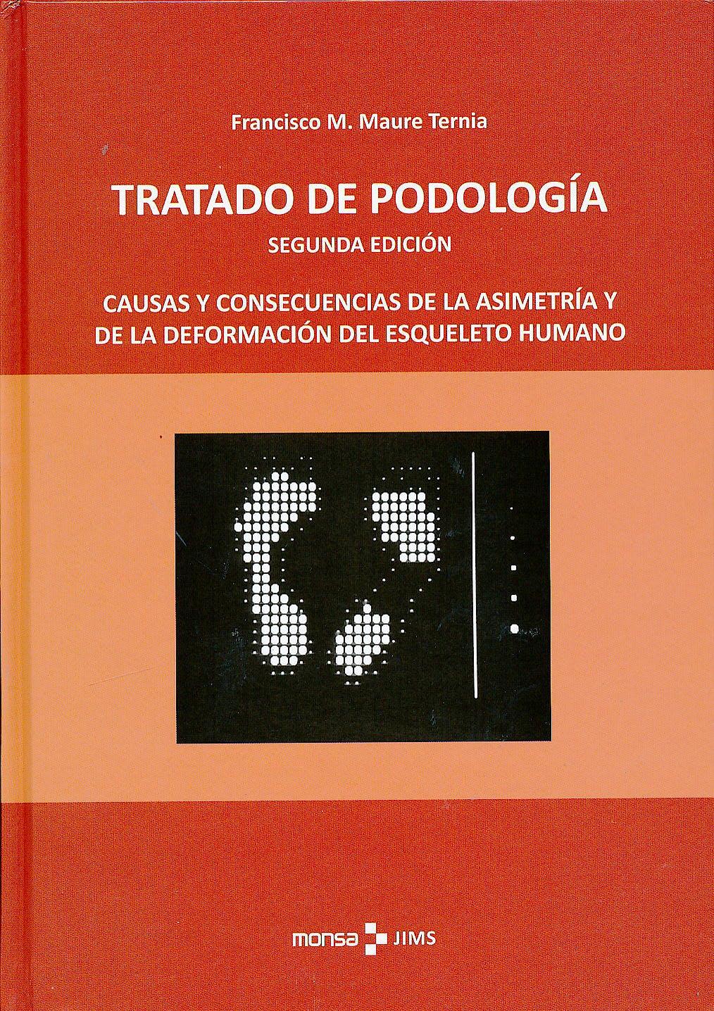 Portada del libro 9788416500185 Tratado de Podología. Causas y Consecuencias de la Asimetría y de la Deformación del Esqueleto Humano