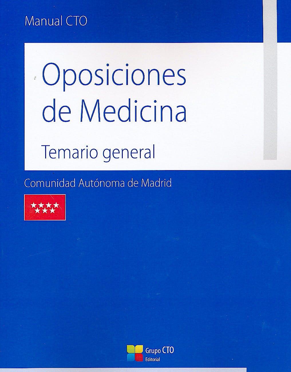 Portada del libro 9788416527977 Manual CTO Oposiciones de Medicina Comunidad Autónoma de Madrid. Temario General