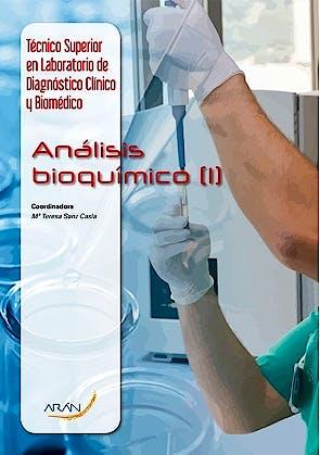 Portada del libro 9788416585182 Análisis Bioquímico I (Técnico Superior Laboratorio de Diagnóstico Clínico y Biomédico)