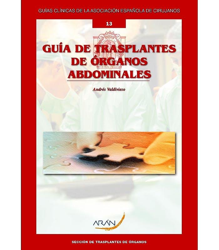 Portada del libro 9788416585243 Cirugía de Trasplantes de Órganos Abdominales (Guías Clínicas Asociación Española de Cirujanos Nº 13)