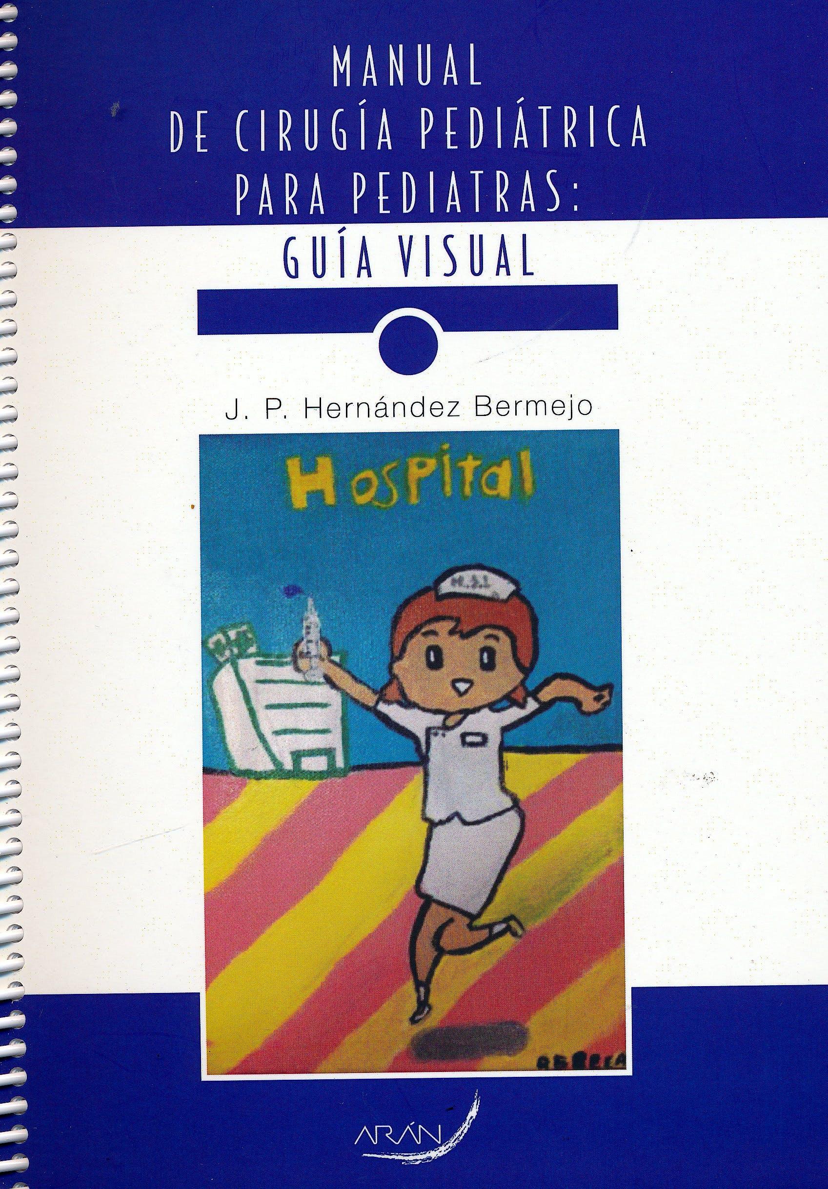 Portada del libro 9788416585854 Manual de Cirugía Pediátrica para Pediatras: Guía Visual
