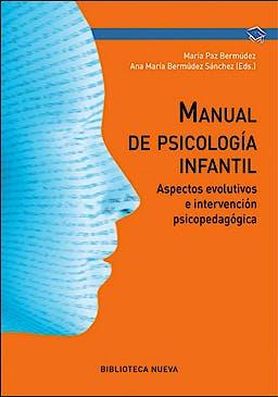 Portada del libro 9788416647484 Manual de Psicología Infantil. Aspectos Evolutivos e Intervención Psicopedagógica