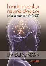 Portada del libro 9788416658336 Fundamentos Neurobiológicos para la Práctica de EMDR