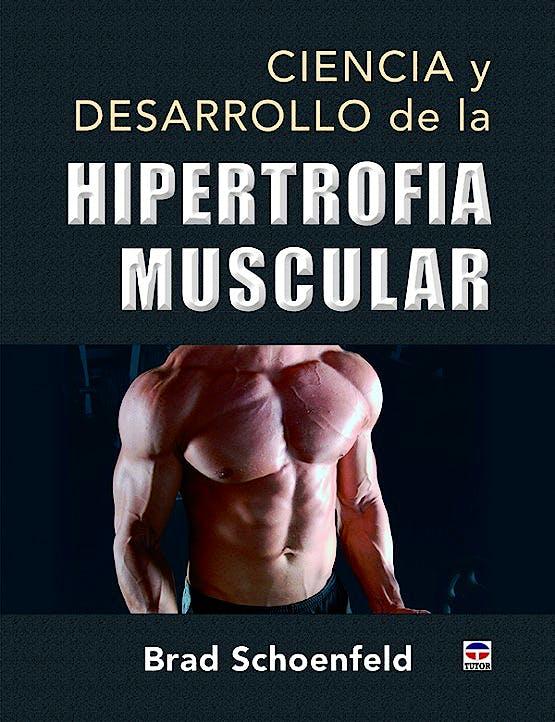 Portada del libro 9788416676415 Ciencia y Desarrollo de la Hipertrofia Muscular