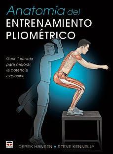Portada del libro 9788416676545 Anatomía del Entrenamiento Pliométrico. Guía Ilustrada para Mejorar la Potencia Explosiva