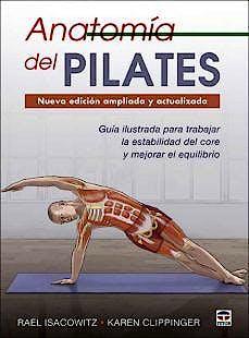 Portada del libro 9788416676958 Anatomía del Pilates. Guía Ilustrada para Mejorar la Estabilidad de Core y Mejorar el Equilibrio. Nueva Edición Ampliada y Actualizada