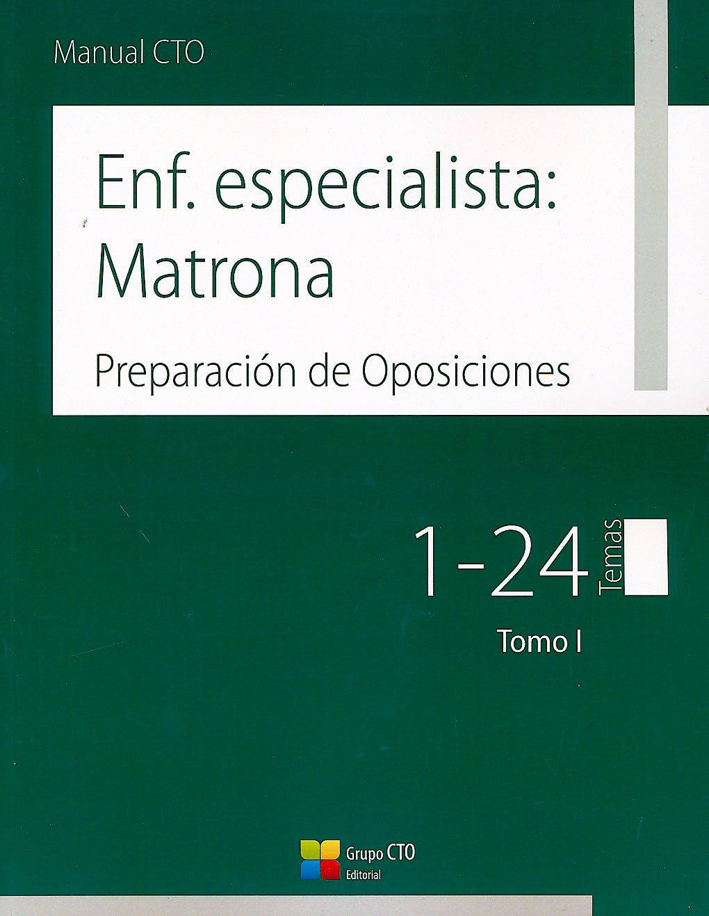 Portada del libro 9788416706532 Manual CTO Enfermería Especialista: Matrona, 2 Vols.