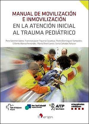 Portada del libro 9788416732364 Manual de Movilización e Inmovilización en la Atención Inicial al Trauma Pediátrico