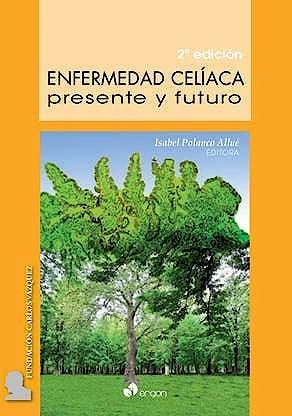Portada del libro 9788416732562 Enfermedad Celíaca. Presente y Futuro
