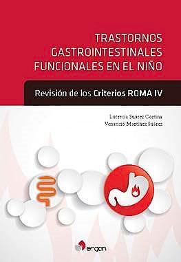 Portada del libro 9788416732708 Trastornos Gastrointestinales Funcionales en el Niño. Revisión de los Criterios ROMA IV (Reimpresión 2018)