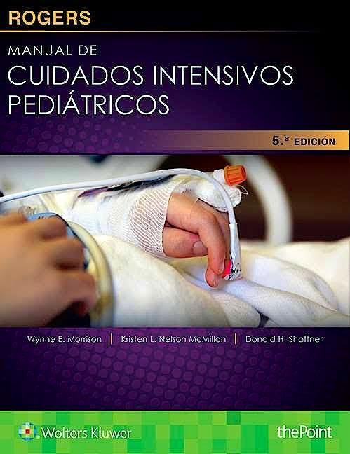 Portada del libro 9788416781614 Rogers Manual de Cuidados Intensivos Pediátricos
