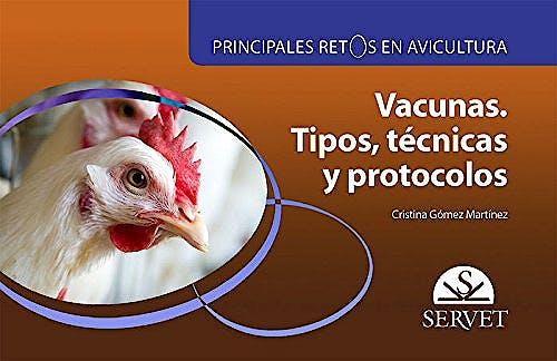 Portada del libro 9788416818075 Vacunas. Tipos, Técnicas y Protocolos (Principales Retos en Avicultura)