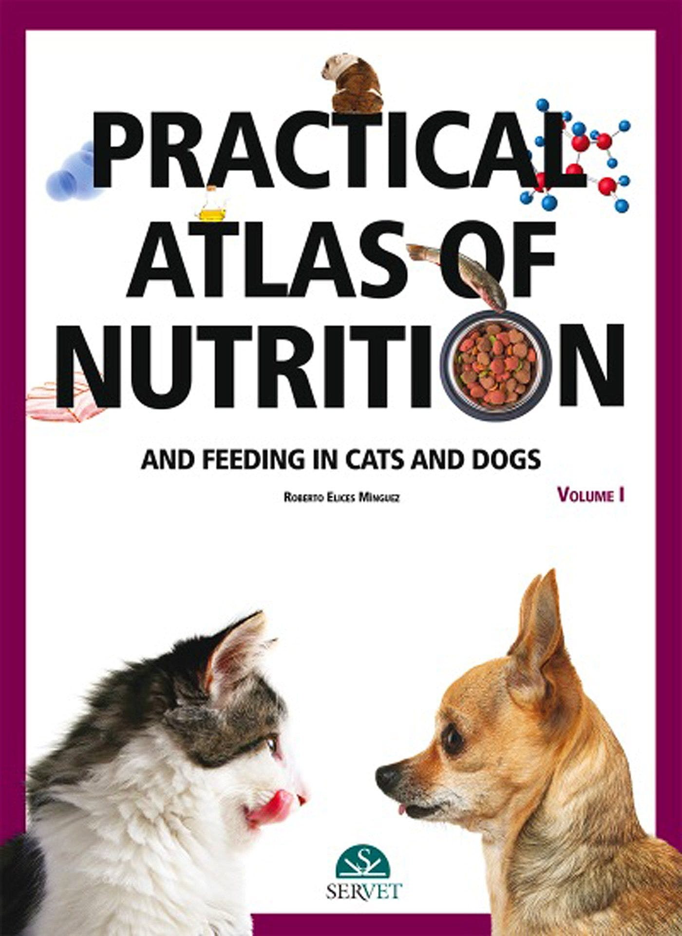 Portada del libro 9788416818419 Practical Atlas of Nutrition and Feeding in Cats And Dogs, Vol. I