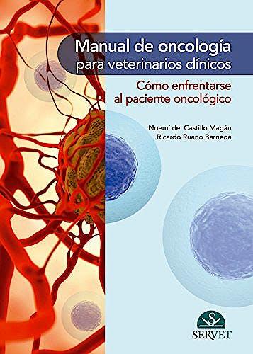 Portada del libro 9788416818532 Manual de Oncología para Veterinarios Clínicos. Cómo Enfrentarse al Paciente Oncológico