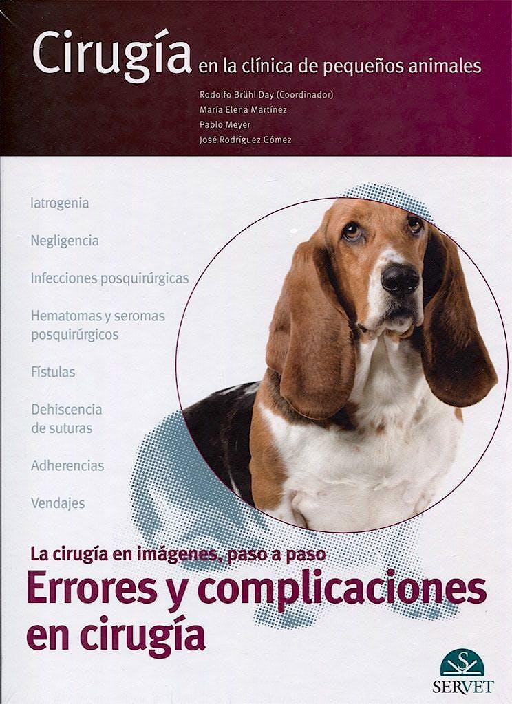 Portada del libro 9788416818938 Errores y Complicaciones en Cirugía. La Cirugía en Imágenes, Paso a Paso (Cirugía en la Clínica de Pequeños Animales)