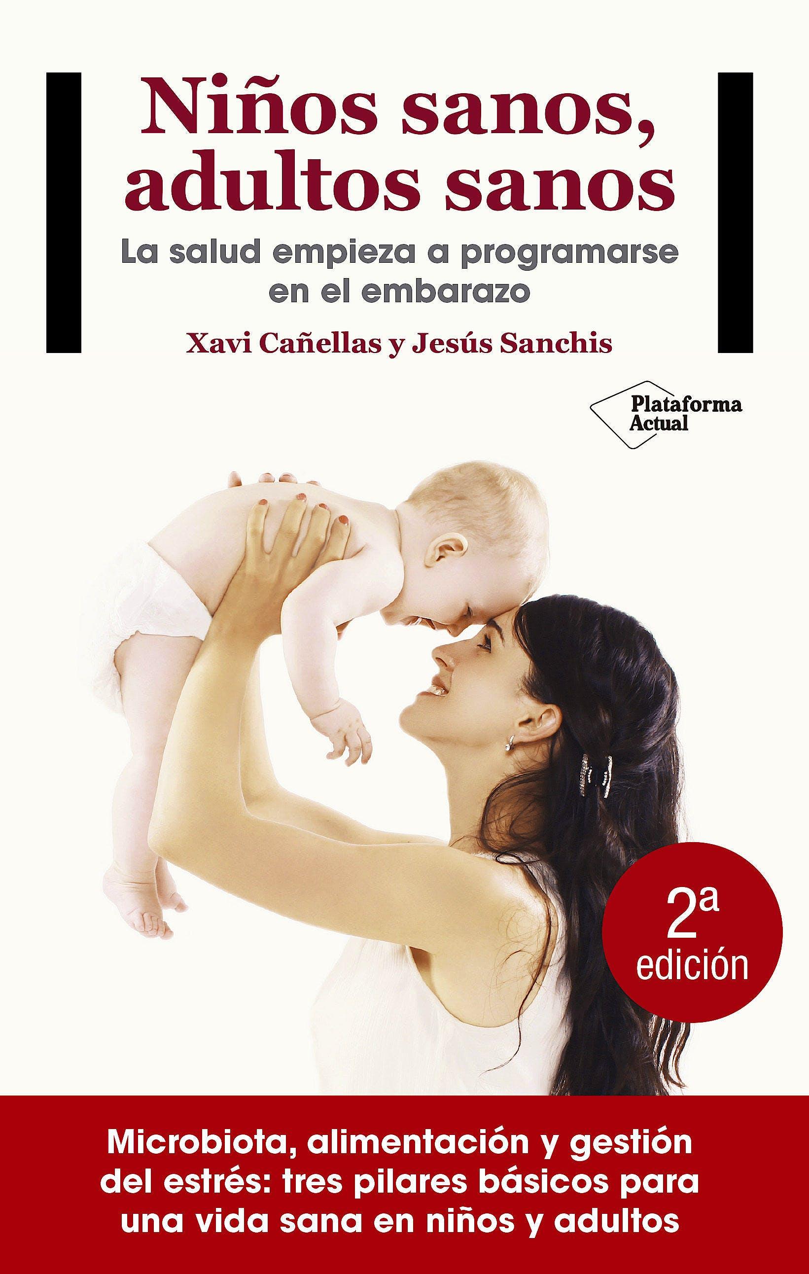 Portada del libro 9788416820405 Niños Sanos, Adultos Sanos. La Salud Empieza a Programarse en el Embarazo