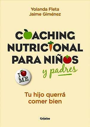 Portada del libro 9788416895342 Coaching Nutricional para Niños y Padres. Tu Hijo Querrá Comer Bien