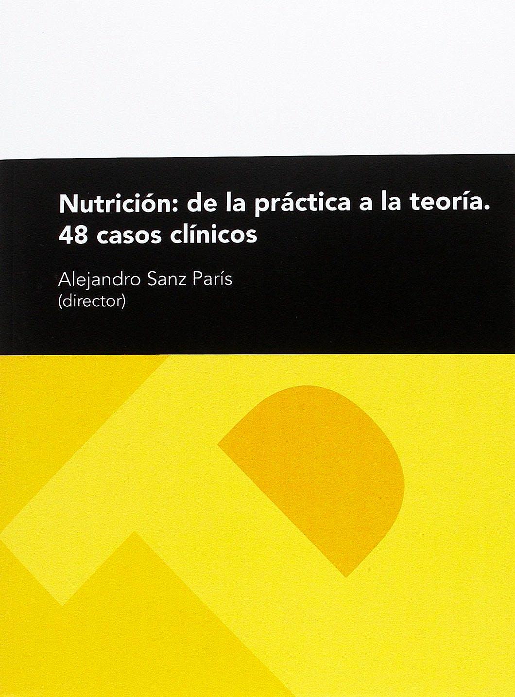 Portada del libro 9788416933471 Nutrición: de la Práctica a la Teoría. 48 Casos Clínicos