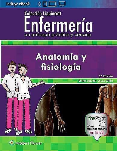 Portada del libro 9788417033477 Anatomía y Fisiología (Colección Lippincott Enfermería)