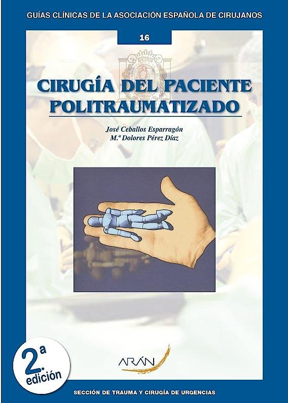 Portada del libro 9788417046170 Cirugía del Paciente Politraumatizado (Guías Clínicas de la Asociación Española de Cirujanos Nº 16)