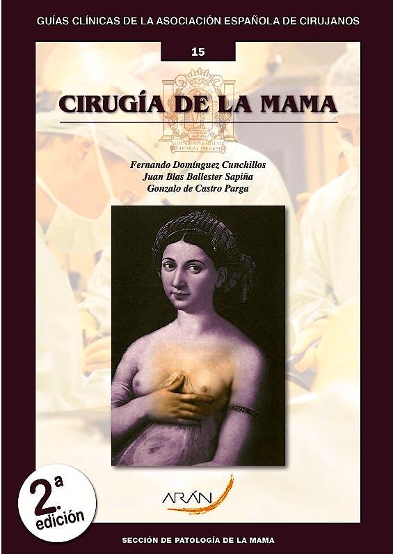 Portada del libro 9788417046187 Cirugía de la Mama (Guías Clínicas de la Asociación Española de Cirujanos Nº 15)