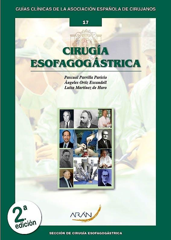 Portada del libro 9788417046408 Cirugía Esofagogástrica (Guías Clínicas de la Asociación Española de Cirujanos Nº 17)