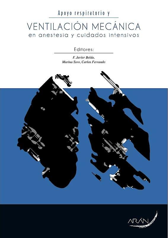 Portada del libro 9788417046590 Apoyo Respiratorio y Ventilación Mecánica en Anestesia y Cuidados Intensivos