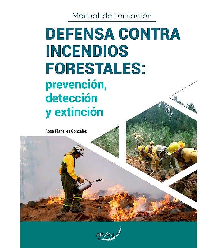 Portada del libro 9788417046903 Manual de Formación. Defensa contra Incendios Forestales: Prevención, Detección y Extinción